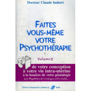 Faites vous-même votre Psychothérapie - VOL 2