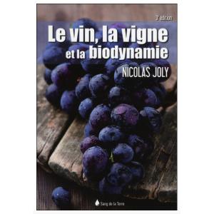 Le vin, la vigne et la biodynamie - 2ème Ed.