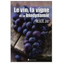 Le vin, la vigne et la biodynamie - 3ème Ed.